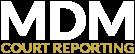 MDM Court Reporting
